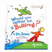Would You Rather Be A Bullfrog by Dr Seuss-01