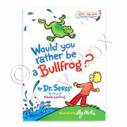 Would You Rather Be A Bullfrog by Dr Seuss-02